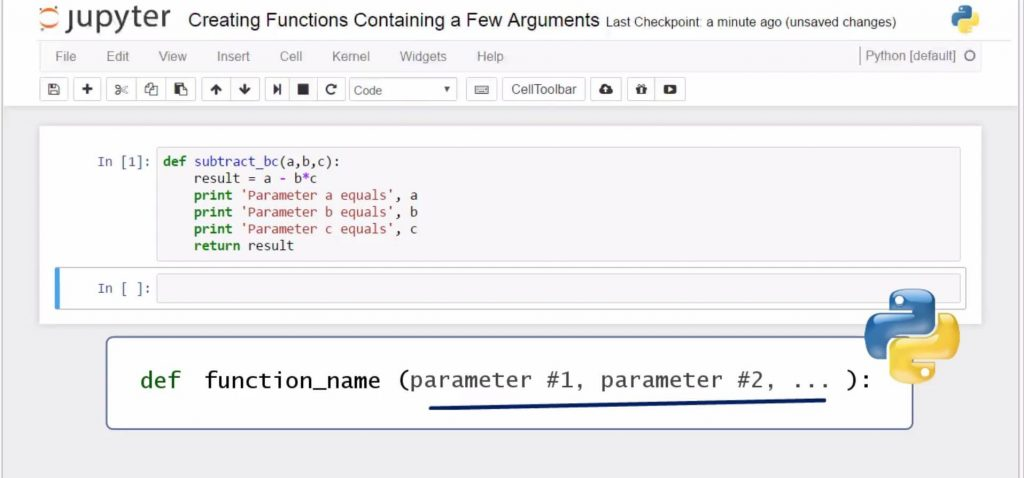 Creating Python Functions Containing a Few Arguments: def function_name (parameter #1, parameter #2)