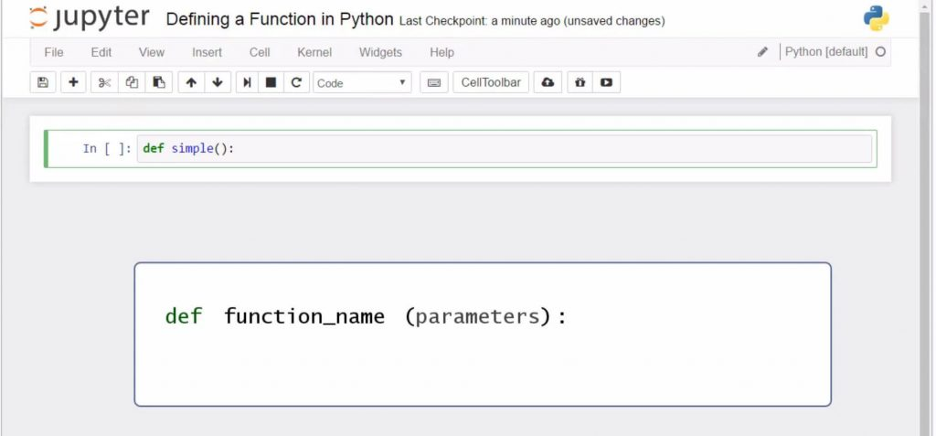 Defining a Function in Python: def function_name (parameters)