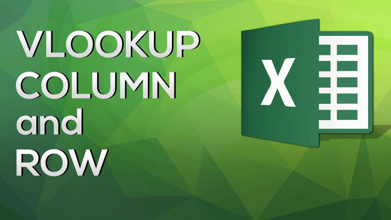 VLOOKUP COLUMN and ROW: Handle large data tables with ease