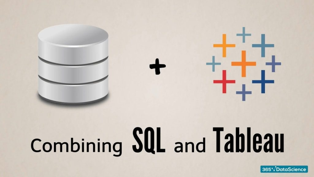 How to Connect SQL and Tableau | 365 Data Science