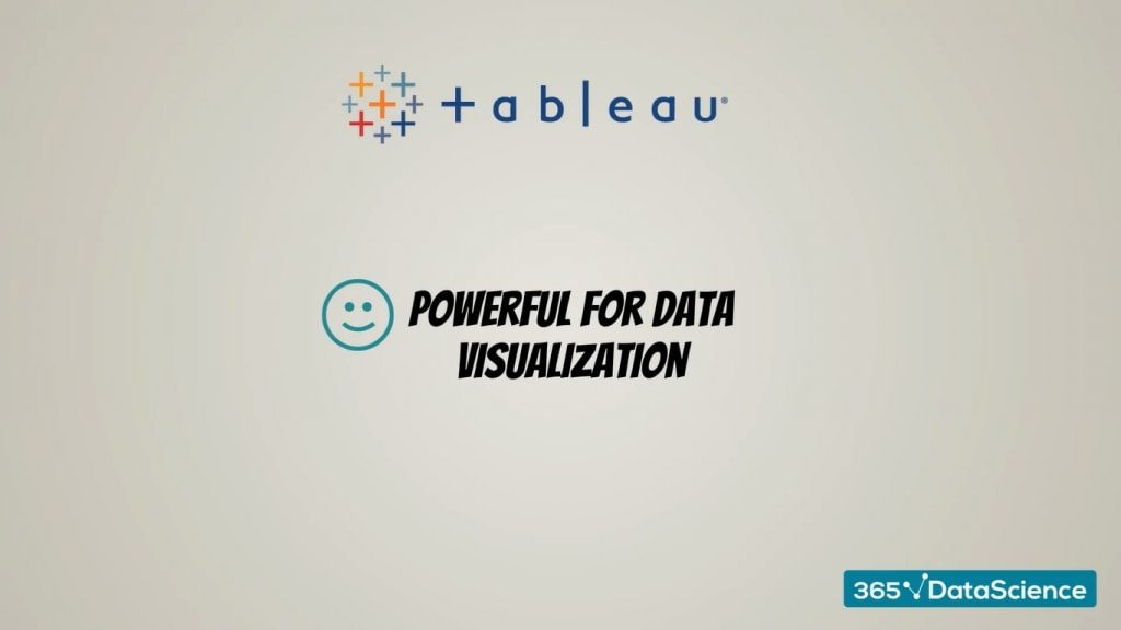 Data visualization is Tableau's key strength
