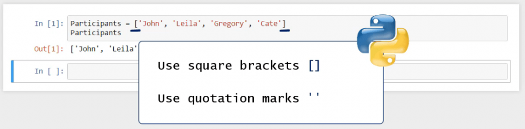 use square brackets, use quotation marks, list in python