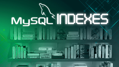 Working with Indexes in MySQL