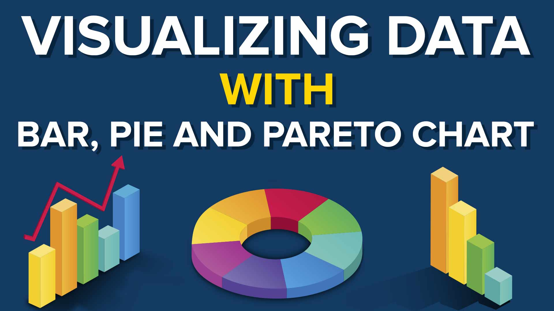 Visualizing Data with Bar, Pie and Pareto Charts