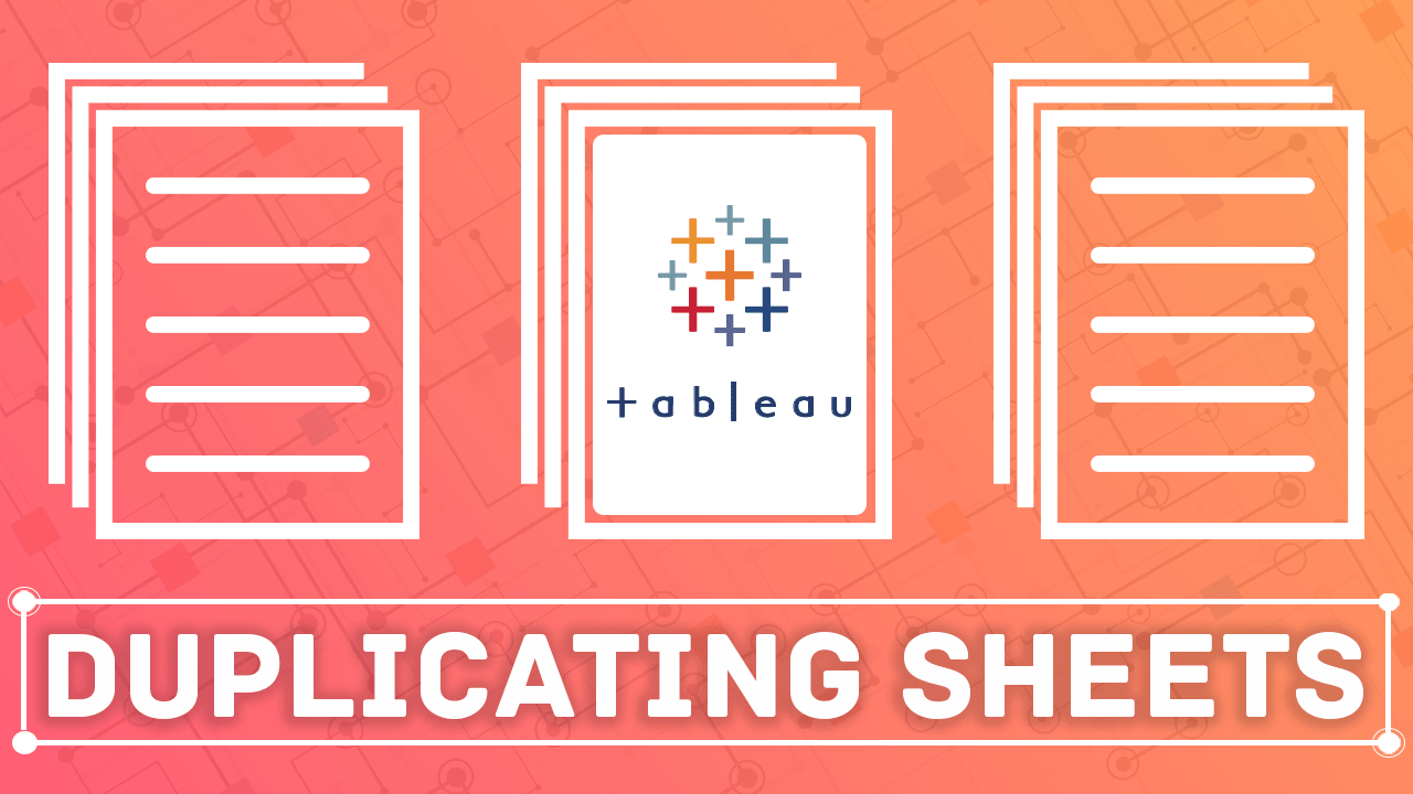 How To Duplicate Sheets in Tableau?