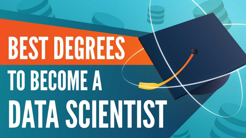best degrees to become a data scientist, best degrees to get hired as a data scientist in 2020