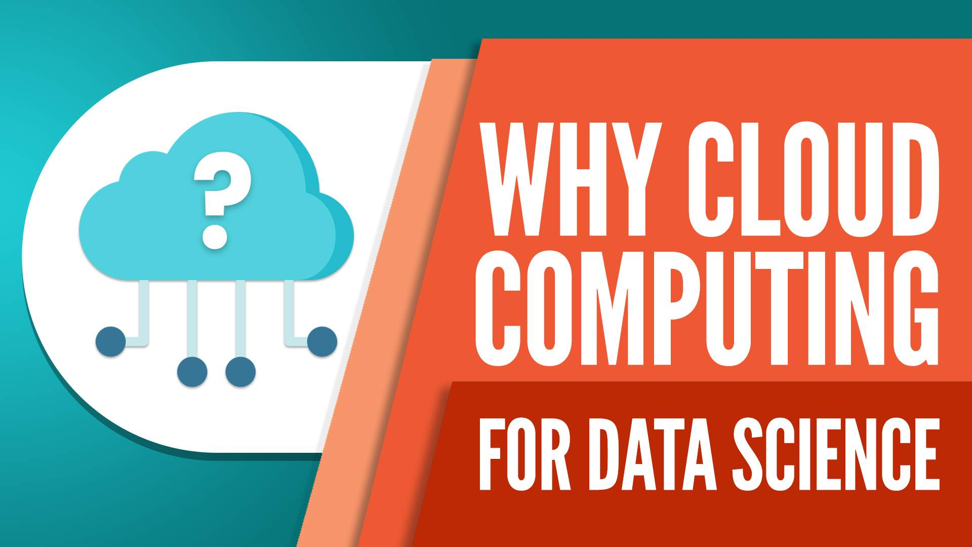 cloud computing, why cloud computing is critical for a data scientist, cloud computing and data science, cloud computing for data science