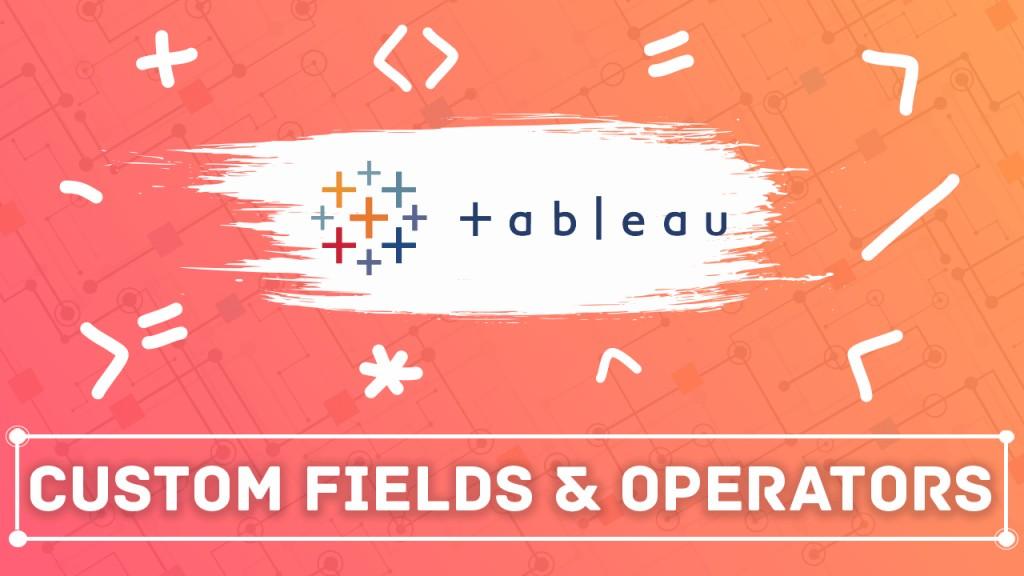 custom fields in tableau