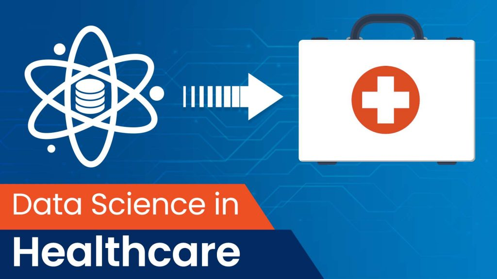data science in healthcare, how data science changes healthcare, data science revolutionizes healthcare