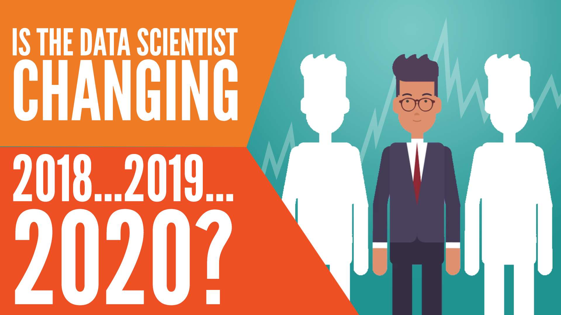 the data scientist from 2018 to 2020, what makes a data scientist from 2018 to 2020, has the data scientist changed from 2018 to 2020