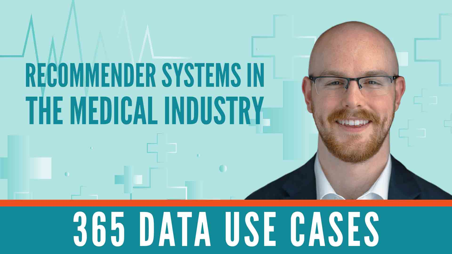 365 Data Use Cases: Recommendation Systems in the Medical Industry with Alex Freberg