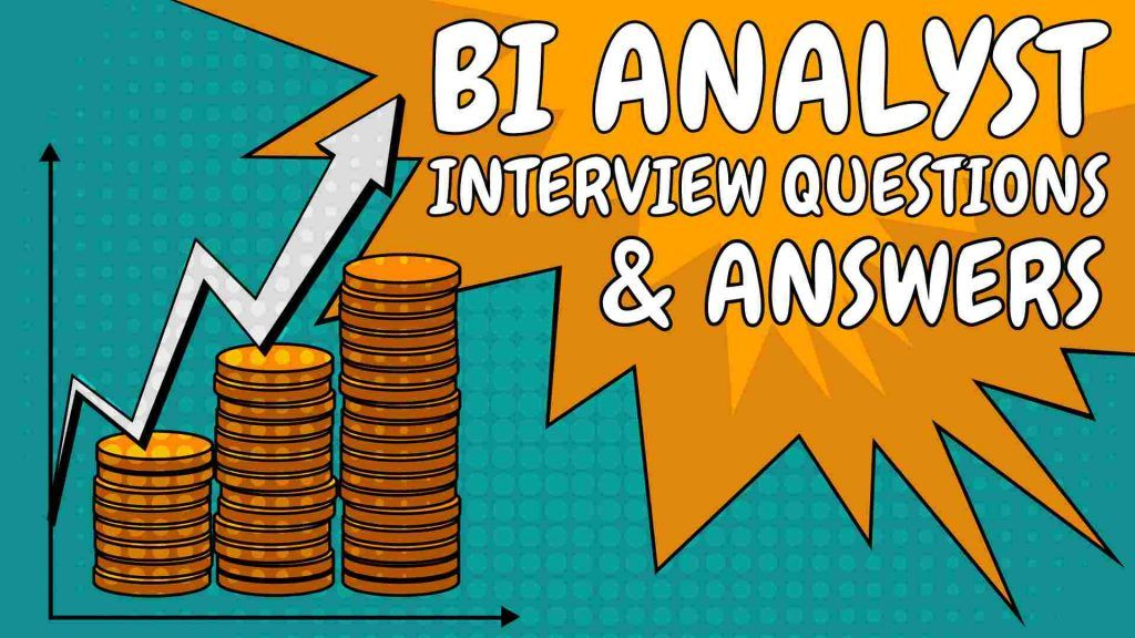 bi analyst interview questions and answers, business analyst interview questions and answers