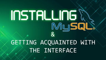 Installing MySQL and getting acquainted with the interface