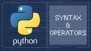 Basic Python Syntax - Introduction to Syntax and Operators