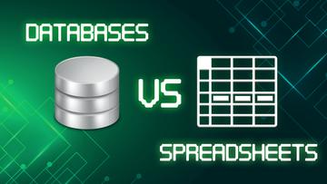 Databases vs Spreadsheets