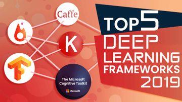 Top 5 Deep Learning Frameworks for 2019