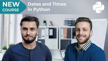 New Course! Dates and Times in Python