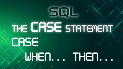 When to Use the SQL CASE Statement