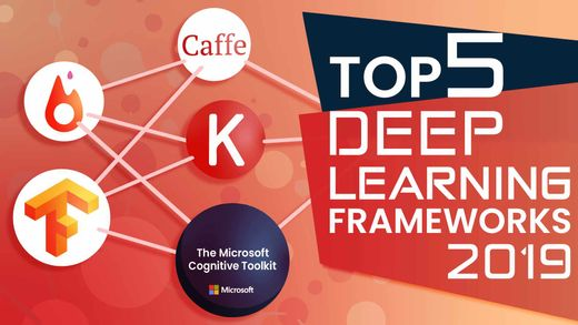 Top 5 Deep Learning Frameworks for 2019
