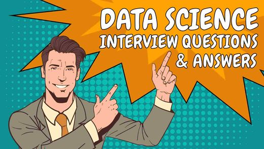 Data Science Interview Questions And Answers You Need To Know (2021)