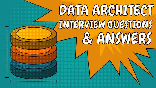 Data Architect Interview Questions And Answers 2020