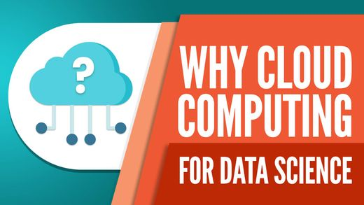 Why Cloud Computing Is Critical for a Data Scientist