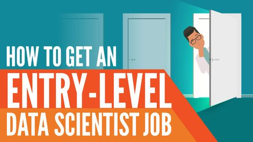 How to Get an Entry-Level Data Scientist Job: Education, Experience, and Skills