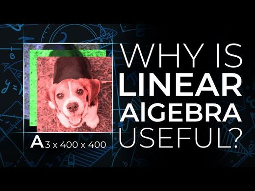 Why Is Linear Algebra Useful in Data Science?