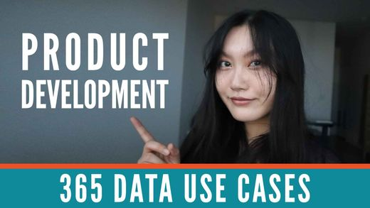 365 Data Use Cases: Data Science and Product Development with Tina Huang