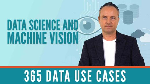 365 Data Use Cases: Data Science and Machine Vision with Bernard Marr