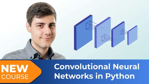 New Course! Convolutional Neural Networks with TensorFlow in Python